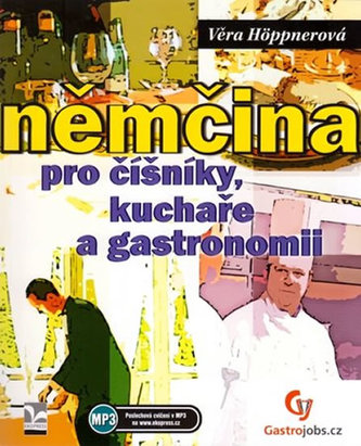 Němčina pro číšníky a kuchaře - nové vydání - Höppnerová, Věra