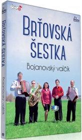 Brťovská šestka - Bojanovský valčík - DVD