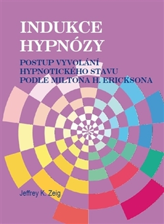 Indukce hypnózy - Milton H. Erickson
