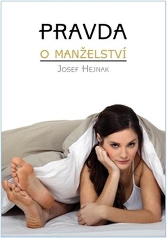 Pravda o manželství - Hejnák Josef