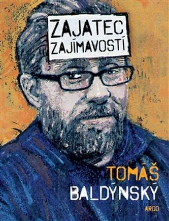 Zajatec zajímavostí - Tomáš Baldýnský