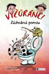 Vyčůránci – Záchodová pomsta