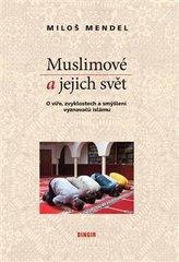 Muslimové a jejich svět