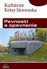 Pevnosti a opevnenia- Kultúrne krásy Slovenska
