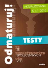 Odmaturuj! ze společenských věd – TESTY - aktualizace k 1.1.2015