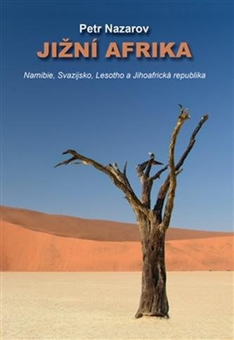 Jižní Afrika - Namibie, Svazijsko, Lesotho a Jihoafrická republika - Petr Nazarov
