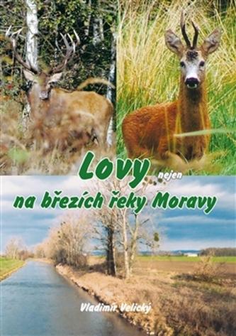 Lovy nejen na březích řeky Moravy