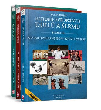 Historie evropských duelů a šermu I.–III. - Jiří Kovařík