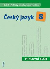 Český jazyk 8 III. díl Přehledy, tabulky, rozbory, cvičení