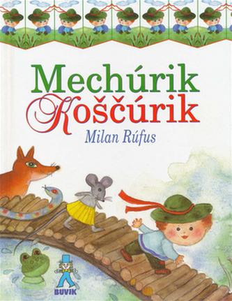 Mechúrik Koščúrik - Milan Rúfus