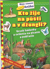 Kto žije na púšti a v džungli?