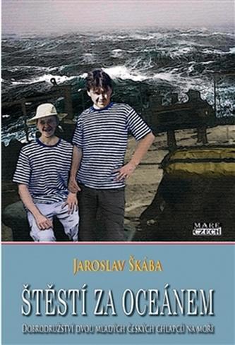 Štěstí za oceánem - Jaroslav Škába
