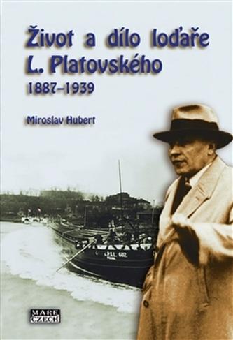 Život a dílo loďaře L. Platovského 1887–1939
