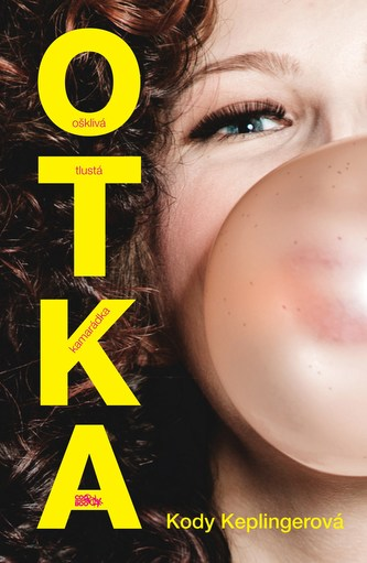 OTKA - Ošklivá tlustá kamarádka - Kody Keplingerová