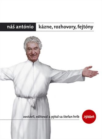 Náš António - Kázne, rozhovory, fejtóny + DARČEK