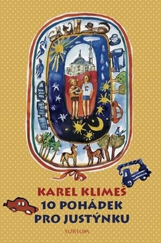 10 pohádek pro Justýnku - Karel Klimeš