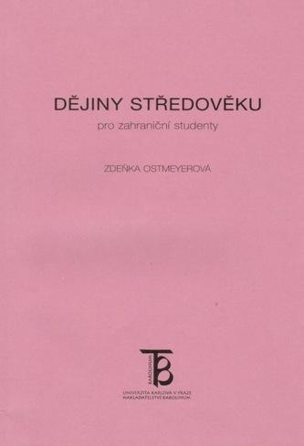Dějiny středověku pro zahraniční studenty - Zdeňka Ostmeyerová