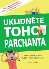 Uklidněte toho parchanta - Jediná kniha, kterou budou rodiče potřebovat