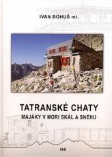 Tatranské chaty - Majáky v mori skál a snehu