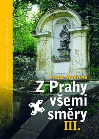 Z Prahy všemi směry III.