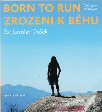 Zrozeni k běhu - Born to run - CDmp3 (Čte Jaroslav Dušek) - McDougall Christopher