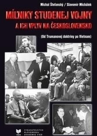 MÍĽNIKY STUDENEJ VOJNY a ich vplyv na Československo