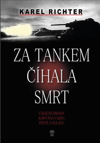 Za tankem číhala smrt - Válečné drama kapitána Vajdy, vězně z gulagu