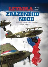 Letadla zrazeného nebe - Československá vojenská letadla v roce 1938