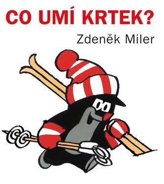 Co umí Krtek? - Miler Zdeněk