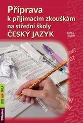 Příprava k přijímacím zkouškám na střední školy Český jazyk
