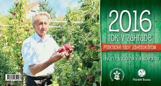 Rok v záhrade 2016 - stolový kalendár - Ivan Hričovský