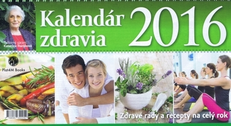 Kalendár zdravia 2016- stolový kalendár - Horáková Katarína