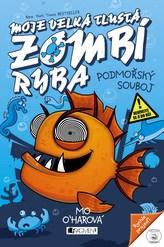 Moje velká tlustá zombí ryba – Podmořský souboj