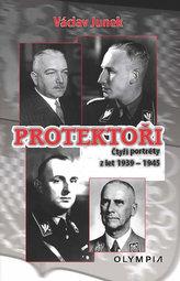 Protektoři - Čtyři portréty z let 1939-1945