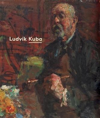 Ludvík Kuba - Poslední impresionista