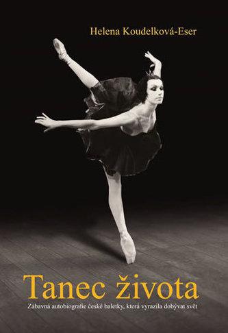 Tanec života - Zábavná autobiografie české baletky, která vyrazila dobývat svět