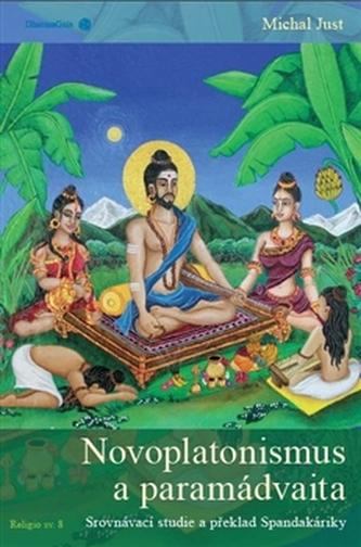 Novoplatonismus a paramádvaita - Michal Just