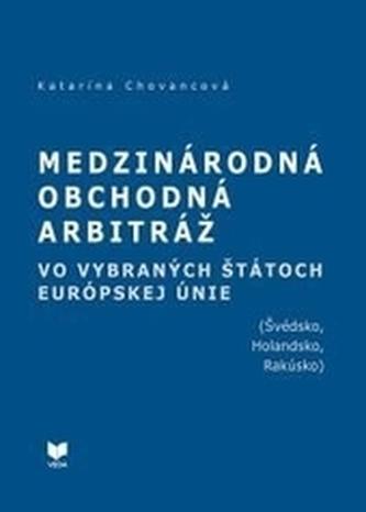 Medzinárodná obchodná arbitráž vo vybraných štátoch EÚ (Švédsko, Holandsko, Rakúsko)
