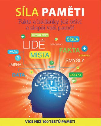 Síla paměti - Fakta a hádanky, jež oživí a zlepší vaši paměť