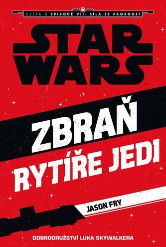 Star Wars - Cesta k Epizodě VII - Zbraň rytíře Jedi (Luke Skywalker) - Fry Jason