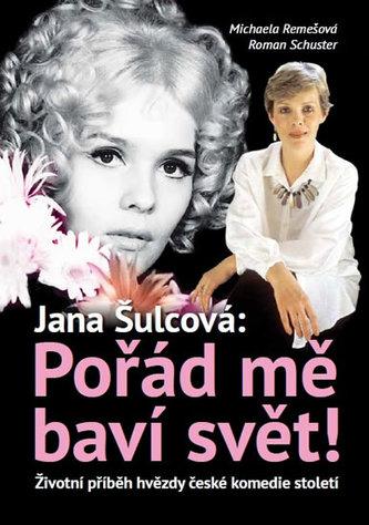 Jan Šulcová: Pořád mě baví svět! - Životní příběh hvězdy české komedie století