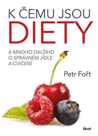 K čemu jsou diety? - A mnoho dalšího o správném jídle a cvičení