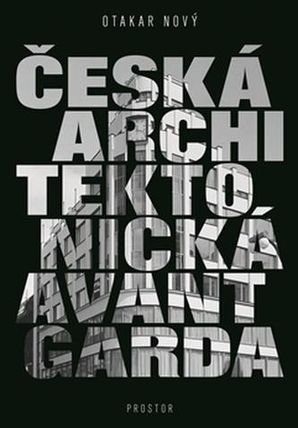 Česká architektonická avantgarda - Otakar Nový