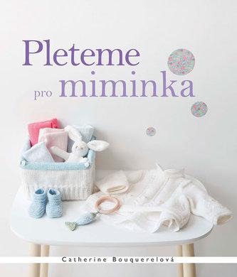 Pleteme pro miminka - Bouquerelová Catherine