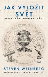 Jak vyložit svět - Objevování moderní vědy