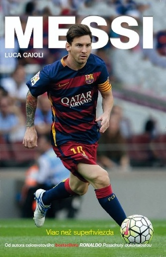 Messi-Viac než superhviezda - Caioli Luca