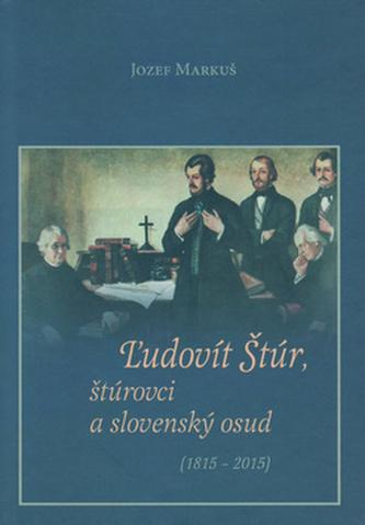Ľudovít Štúr, štúrovci a slovenský osud (1815 - 2015)