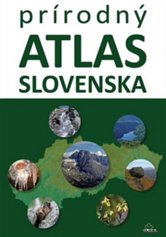 Prírodný atlas Slovenska - Daniel Kollár