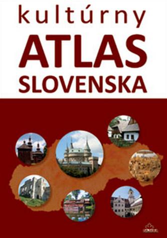 Kultúrny atlas Slovenska - Daniel Kollár