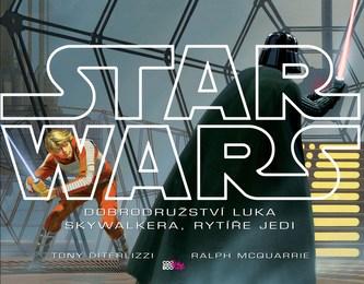 Star Wars: Dobrodružství Luka Skywalkera, rytíře Jedi - Tony DiTerlizzi, Ralph McQuarrie